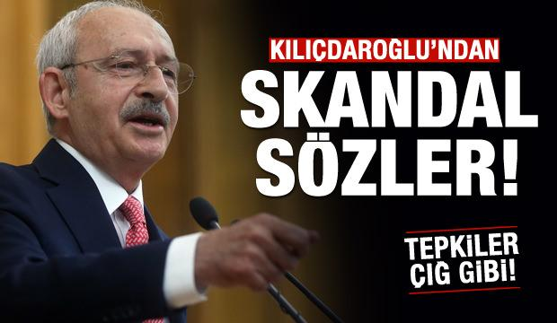 Kılıçdaroğlu'ndan tepki çeken sözler!