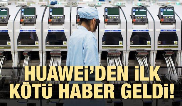 Huawei'den ilk kötü haber geldi!