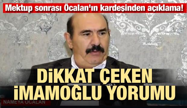 Mektup sonrası Öcalan'ın kardeşinden açıklama! Dikkat çeken İmamoğlu yorumu