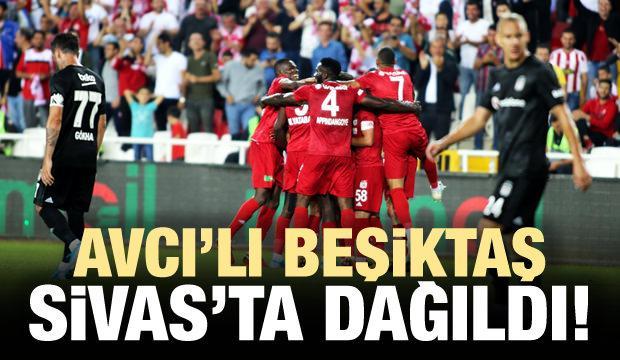 Abdullah Avcı'lı Beşiktaş Sivas'ta dağıldı!