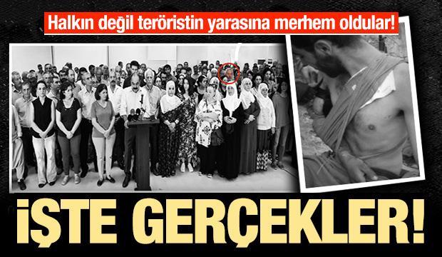 Halkın değil teröristin yarasına merhem oldular! İşte gerçekler...