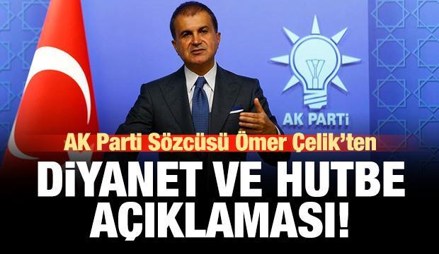 AK Parti Sözcüsü Ömer Çelik'ten 'Diyanet' açıklaması