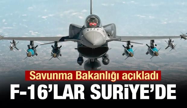 Bakanlık açıkladı: F16'lar Suriye'de