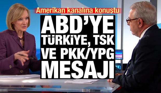 Amerikan kanalına konuştu! ABD'ye Türkiye, TSK ve PKK/YPG mesajı