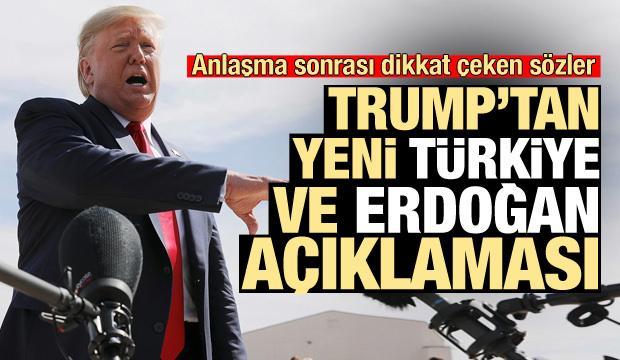 Anlaşma sonrası Trump'tan dikkat çeken Türkiye ve Erdoğan açıklaması