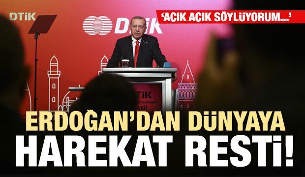 Son dakika: Erdoğan'dan dünyaya harekat resti: Açık söylüyorum...
