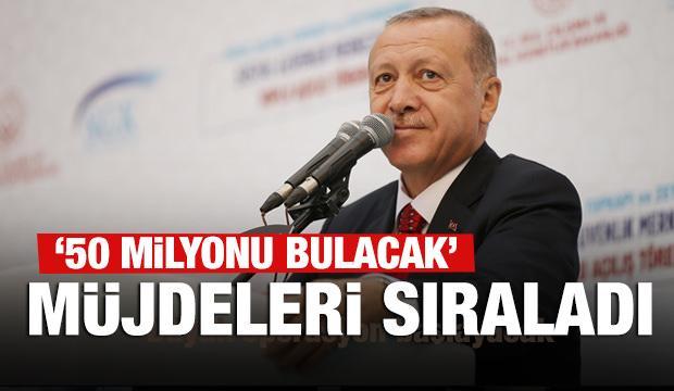 Başkan Erdoğan'dan son dakika müjdesi: Bu yıl 50 milyonu bulacak