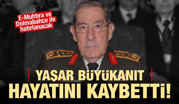 Son dakika haberi: Yaşar Büyükanıt vefat etti