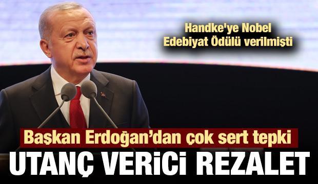 Başkan Erdoğan'dan 'Handke' tepkisi:  Utanç vericidir, rezalettir