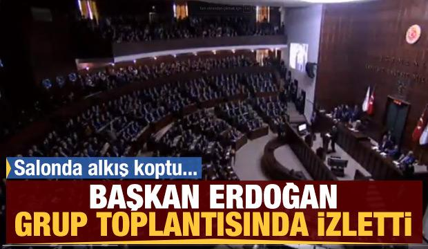 Başkan Erdoğan Grup Toplantısında izletti!