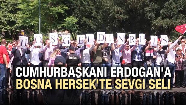 Cumhurbaşkanı Erdoğan'a Bosna Hersek'te sevgi seli
