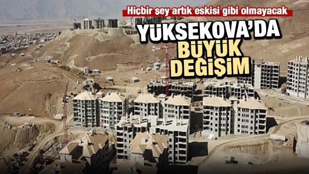 Yüksekova'da büyük değişim!