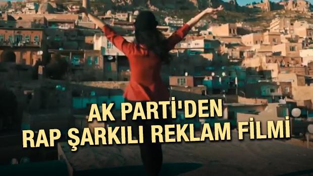 AK Parti'den RAP şarkılı reklam filmi