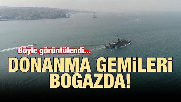 İstanbul Boğazı'ndan geçen donanma gemileri havadan görüntülendi