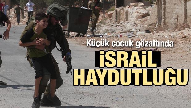 İsrail haydutluğu! Küçük çocuğu gözaltına aldılar