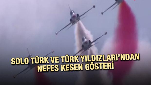 Solo Türk ve Türk Yıldızları'ndan nefes kesen gösteri
