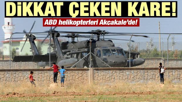 Sınırda dikkat çeken kare! ABD helikopterleri Akçakale'de