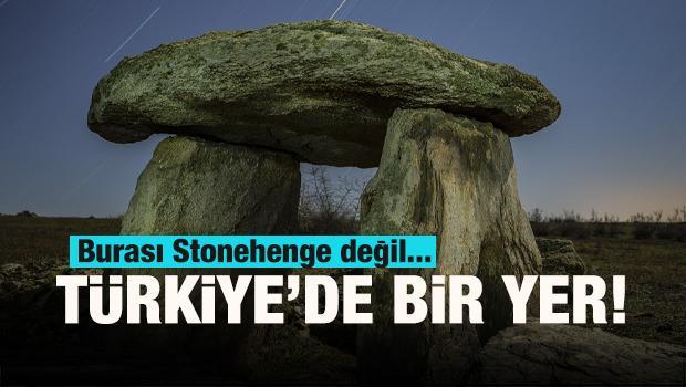 Burası Stonehenge değil! Trakya...